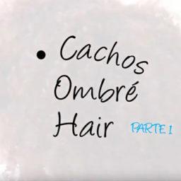 O Segredinho da Beleza: Cachos Ombré Hair – Parte 1