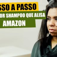 Passo a Passo do The Best Shampoo que Alisa Amazon