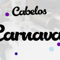 O Segredinho da Beleza: Preparo do Cabelo para o Carnaval