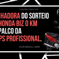 Hair Brasil 2019: Ganhadora do Sorteio Honda Biz 0km – Felps Profissional