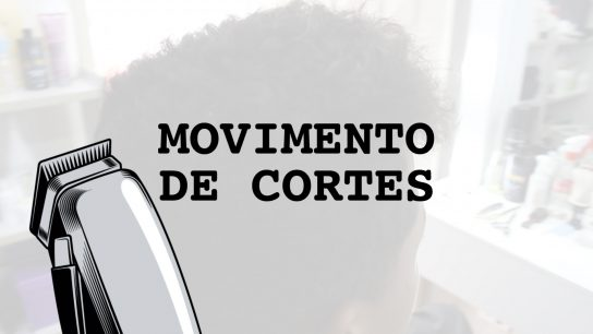 O Segredinho do Barbeiro – SanJ: Movimento de Cortes